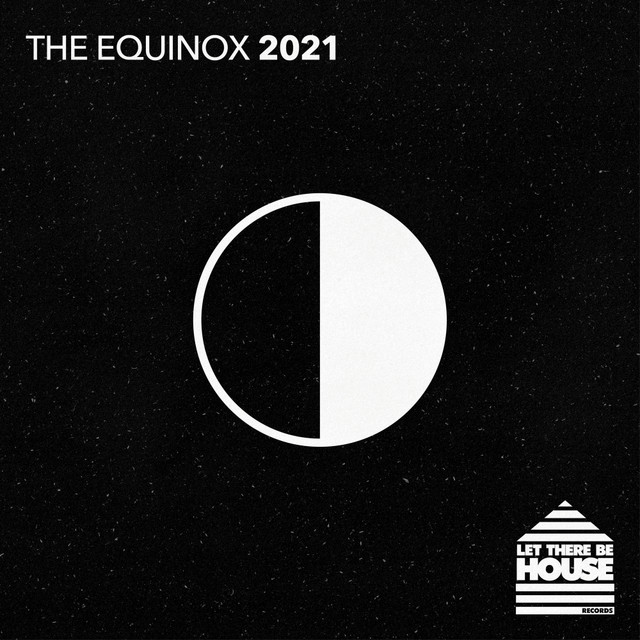 Let There Be House - The Equinox 2021