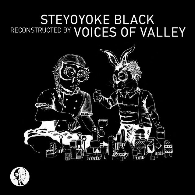 Steyoyoke Black Reconstructed by Voices of Valley