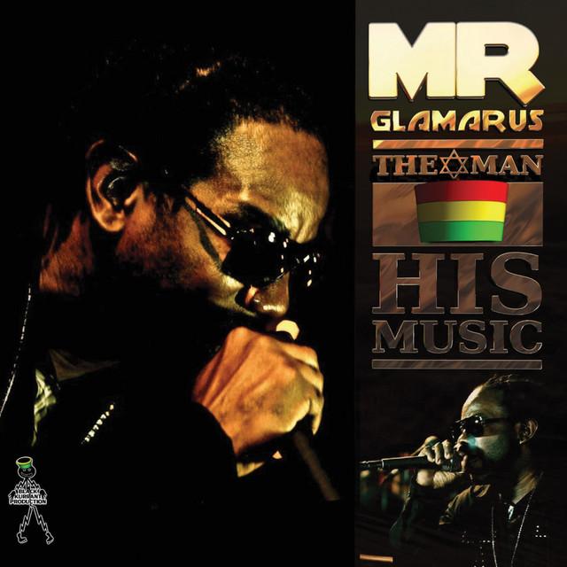 Mr. Glamarus the Man - His Music