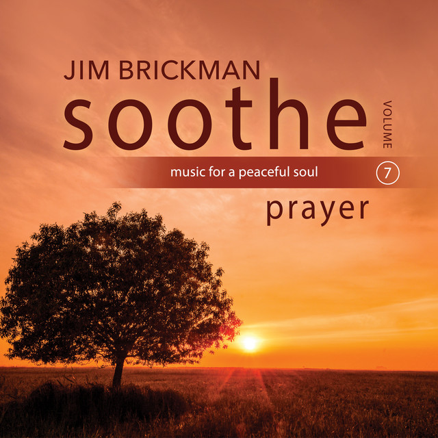 Soothe Vol. 7: Prayer (Music For A Peaceful Soul)