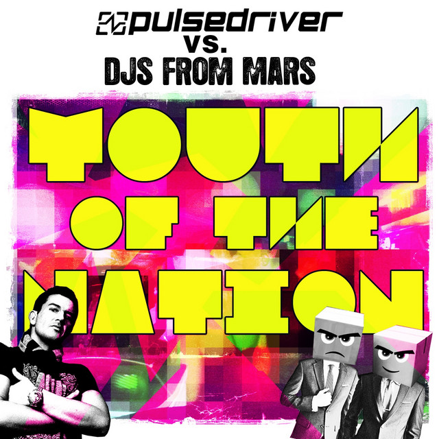 Pulsedriver - Youth of the Nation (feat. DJs From Mars)