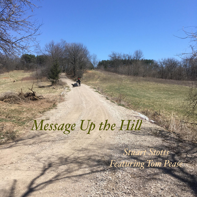 Message Up the Hill by Stuart Stotts