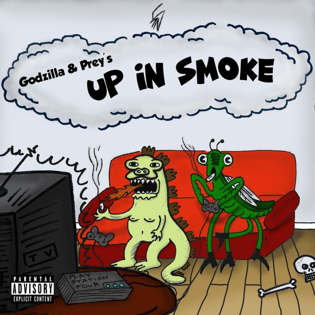 Godzilla & Prey's Up in Smoke
