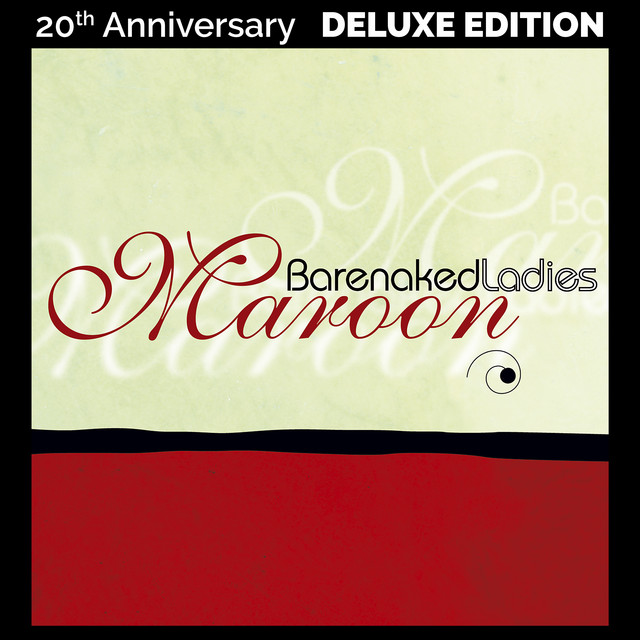 Album cover for Maroon (20th Anniversary Deluxe Edition) by Barenaked Ladies