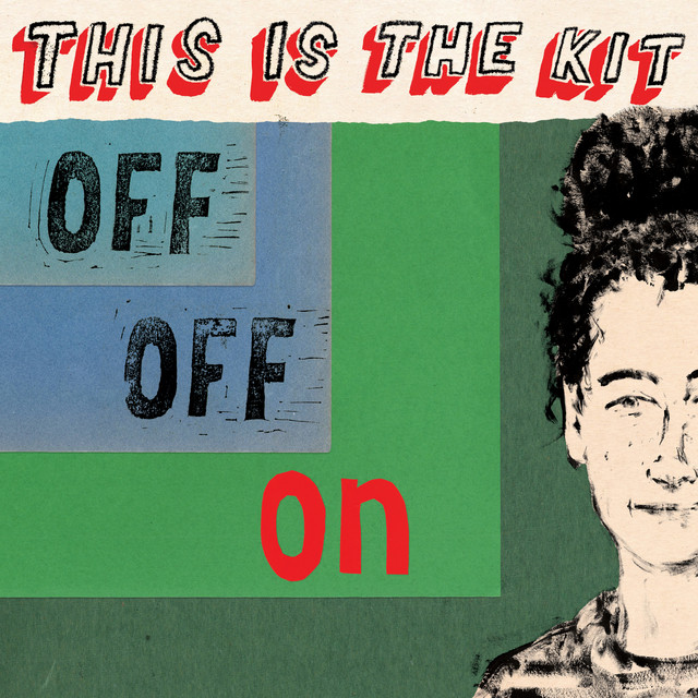 This Is The Kit  Off Off On :Replay