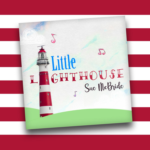 Little Lighthouse by Sue McBride For Kids