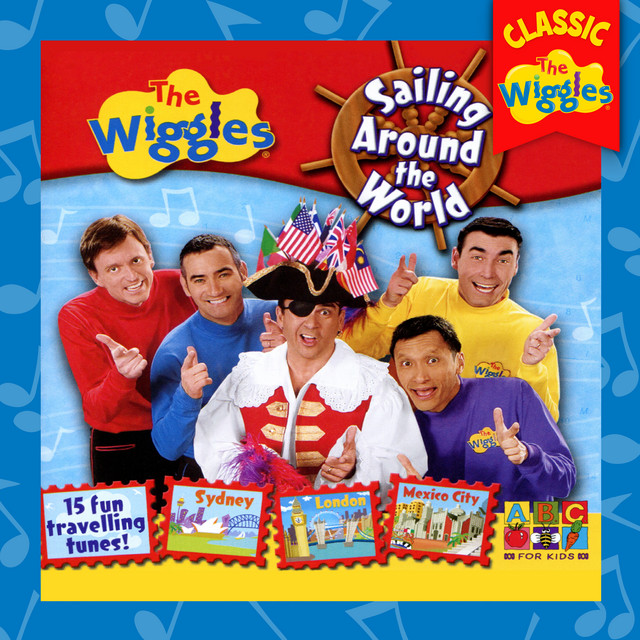 Sailing Around The World (Classic Wiggles) by The Wiggles