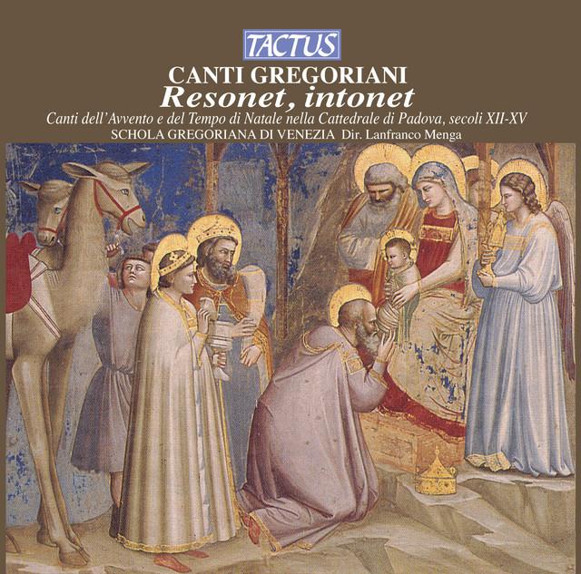 Canti Gregoriani: Resonet, intonet