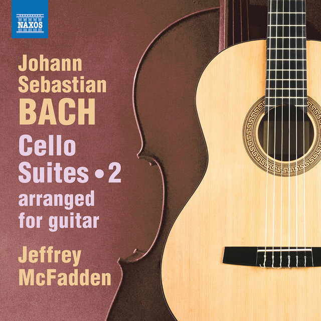 J.S. Bach: Cello Suites, Vol. 2 (Arr. J. McFadden for Guitar)
