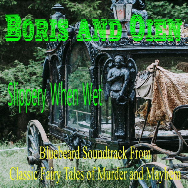 Boris and Oien (Bluebeard Soundtrack from Classic Fairy Tales of Murder and Mayhem)