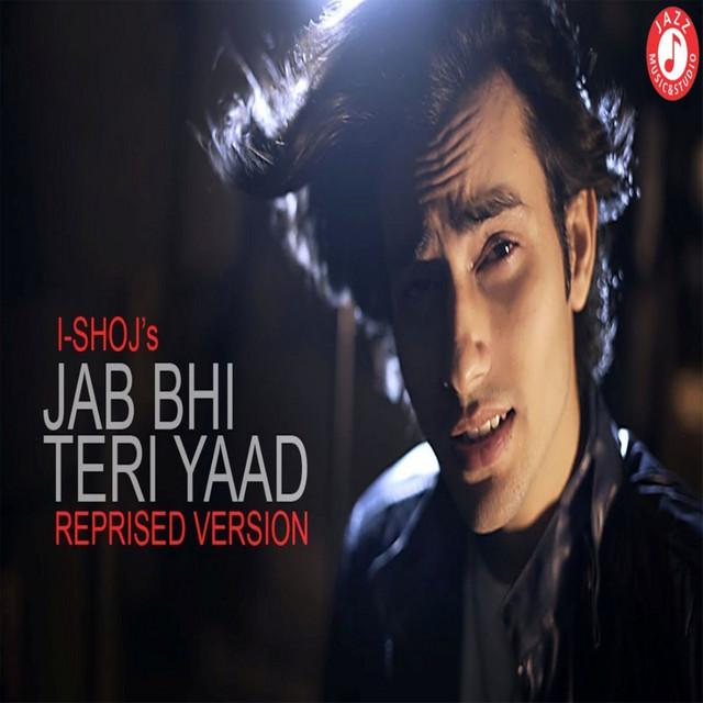 Jab Bhi Teri Yaad - Reprised Version - song by I-Shoj ...