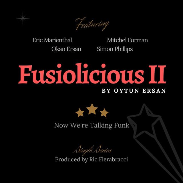 Fusiolicious II: Now We're Talking Funk