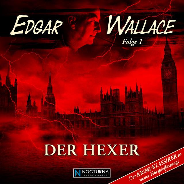 Edgar Wallace Folge 1 - Der Hexer (Der Krimi-Klassiker in neuer Hörspielfassung!)