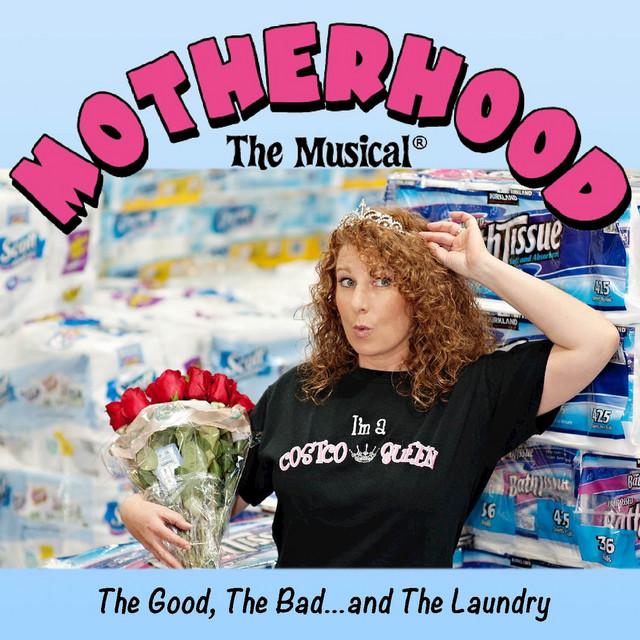 Motherhood the Musical... Live and More