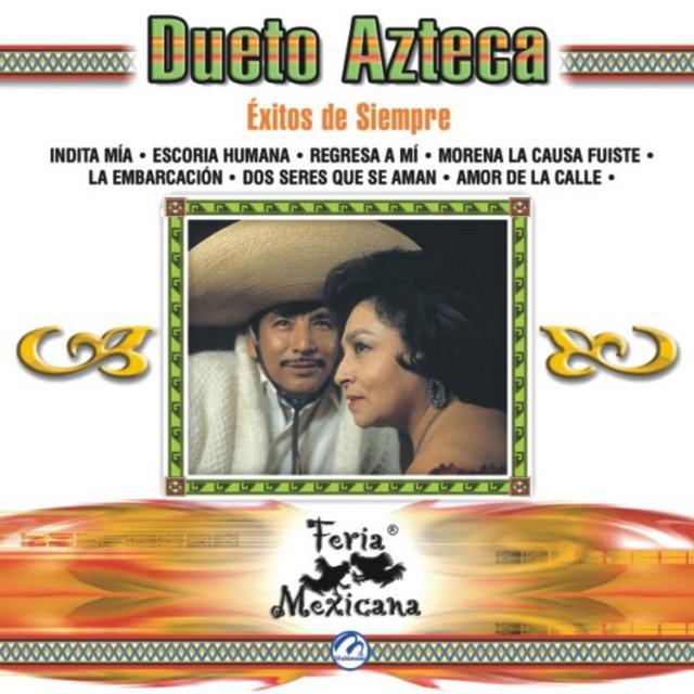 Dueto Azteca - Éxitos De Siempre - Feria Mexicana