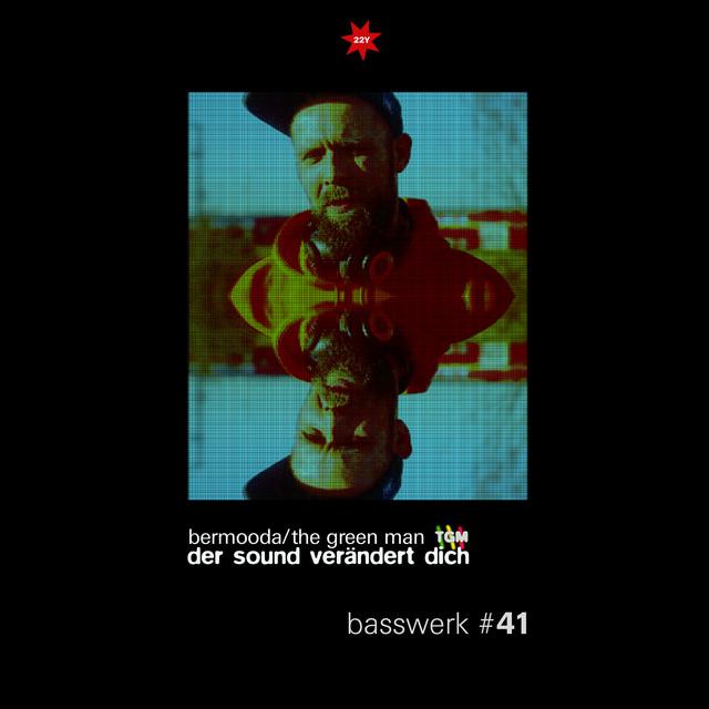 Basswerk 41 - Der Sound verändert Dich