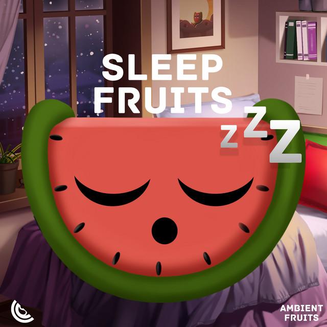 Sleep Fruits Music: Calm Ambient Sounds, Deep Relaxing Meditation