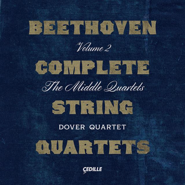 Album cover for Beethoven: Complete String Quartets, Vol. 2 – The Middle Quartets by Ludwig van Beethoven, Dover Quartet
