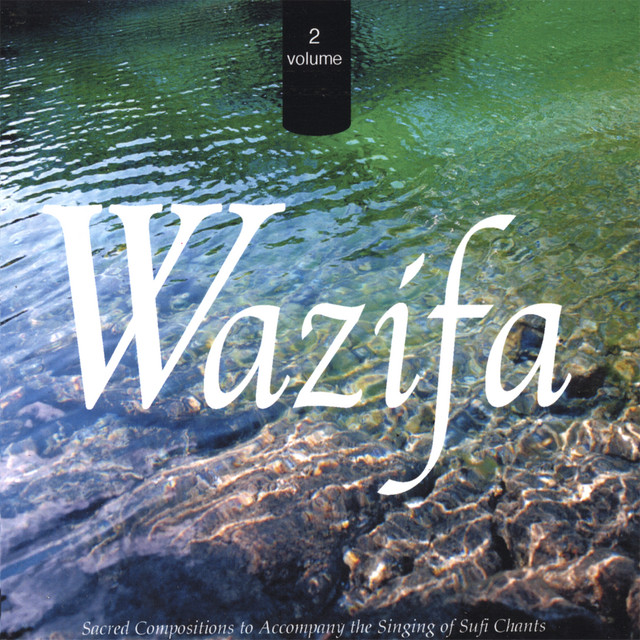 Wazifa, Volume 2 (Sacred Compositions To Accompany The
