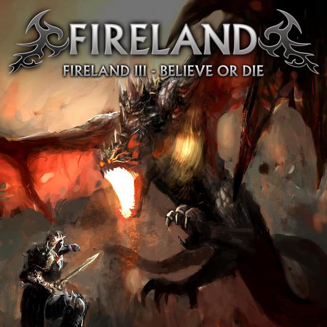 Fireland III - Believe or Die