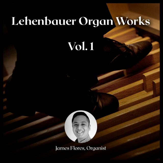 Lehenbauer Organ Works, Vol. 1