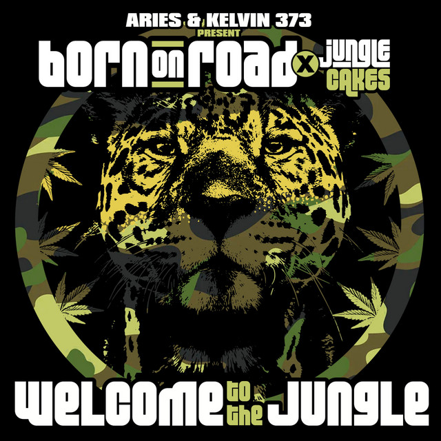 Aries & Kelvin 373 present Born On Road x Jungle Cakes - Welcome To The Jungle (DJ Mix)