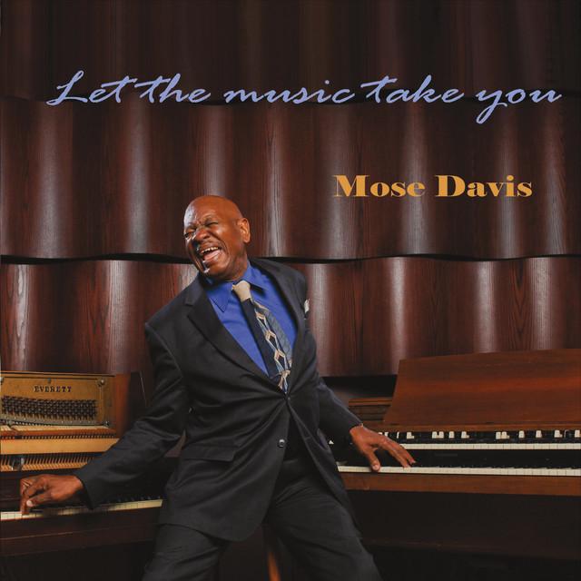 Let the Music Take You - Album by Mose Davis   Spotify