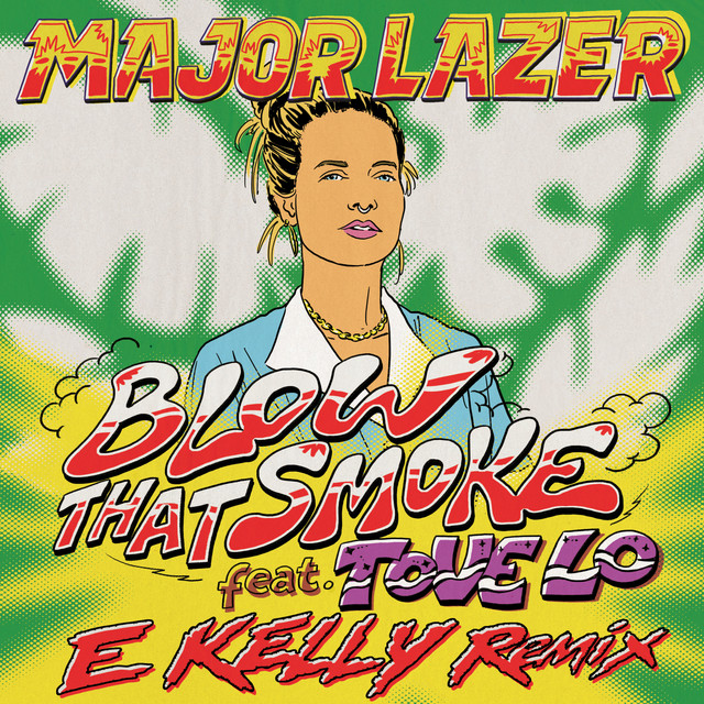 Blow That Smoke (feat. Tove Lo) [E Kelly Remix]