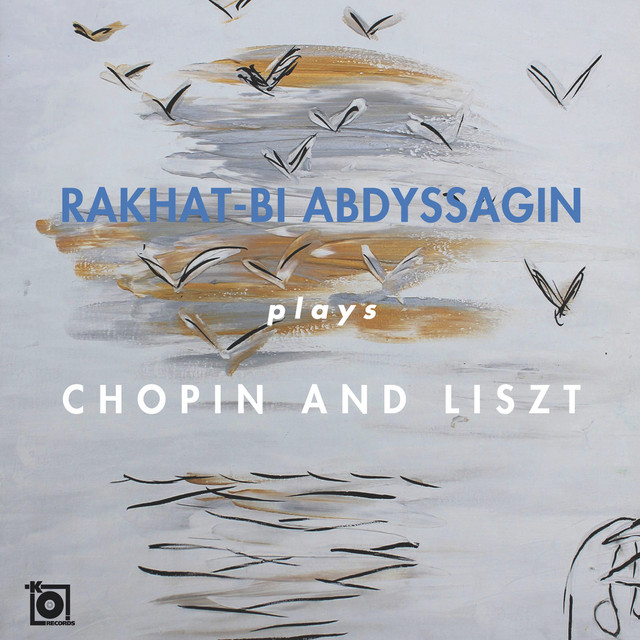 Album cover for Rakhat-Bi Abdyssagin plays Chopin and Liszt by Frédéric Chopin, Rakhat-Bi Abdyssagin