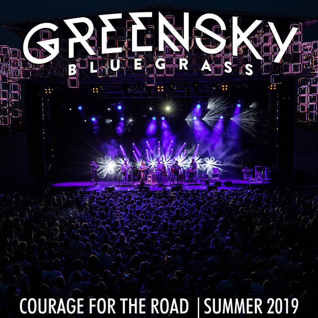Album cover for Courage for the Road: Summer 2019 (Live) by Greensky Bluegrass