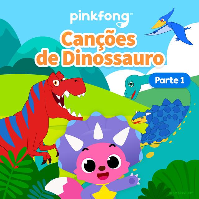 Canções De Dinossauro (Parte 1)