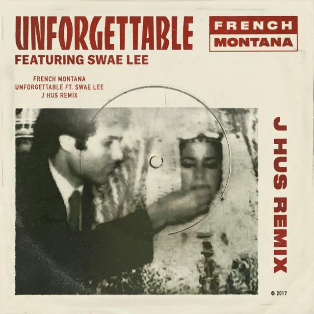 Unforgettable (feat. Swae Lee) [J Hus & Jae5 Remix]
