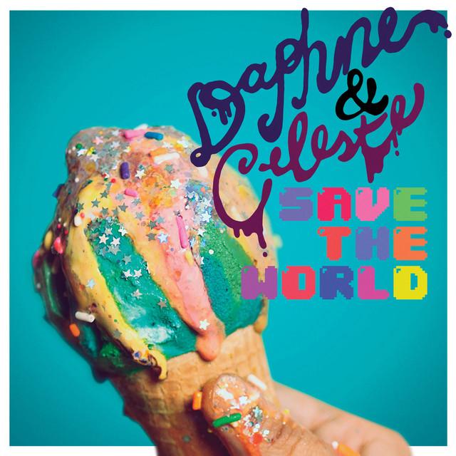 Daphne & Celeste  Daphne & Celeste Save The World :Replay