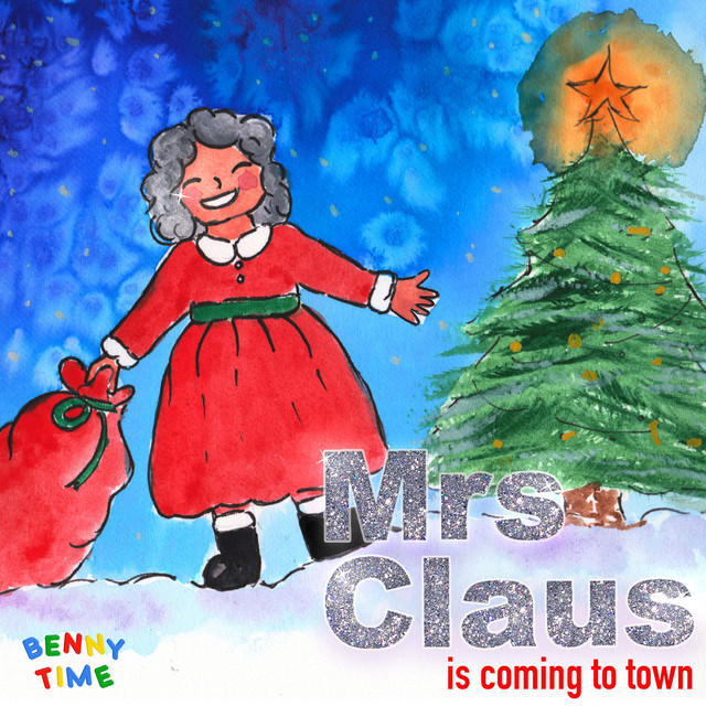 Mrs Claus Is Coming to Town by Benny Time