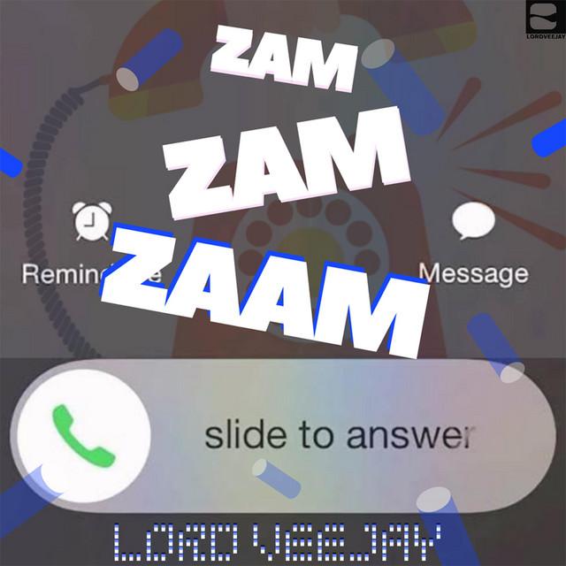 Zam Zam Zaam - Single by Lord VeeJay   Spotify