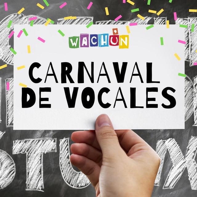 Carnaval de Vocales by Wachún
