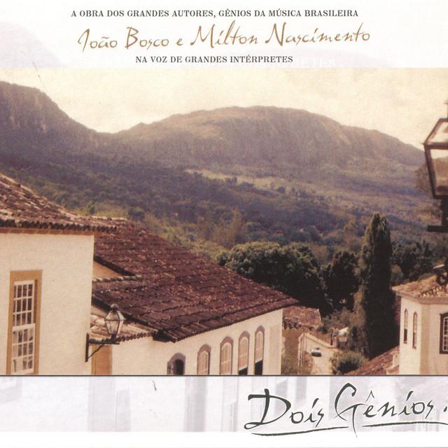 Dois Gênios - João Bosco & Milton Nascimento