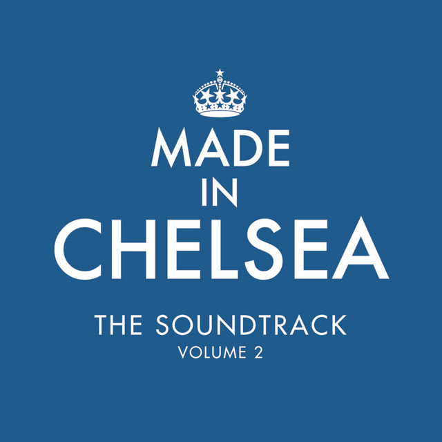 Made In Chelsea - The Soundtrack (Volume 2)