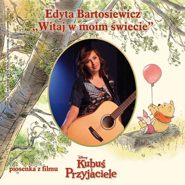 Witaj W Moim Swiecie Single By Edyta Bartosiewicz Spotify