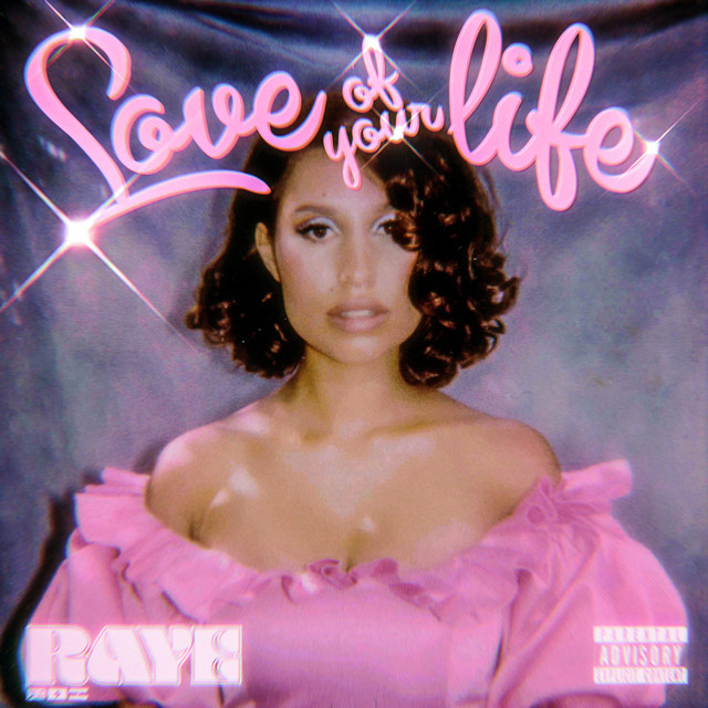 RAYE - Love of your life