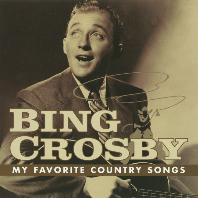 25 30 Go To Www Bing Com: My Favorite Country Songs By Bing Crosby On Spotify