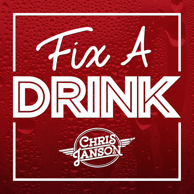 Chris Janson Good Vibes: Fix A Drink, A Song By Chris Janson On Spotify