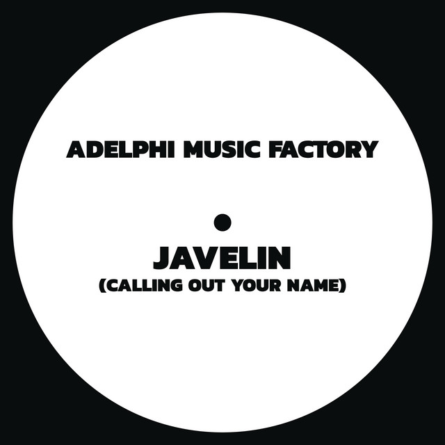 Javelin (Calling out your name) · Adelphi Music Factory