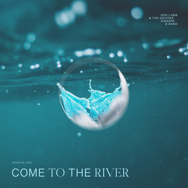 Daystar, Joni Lamb & The Daystar Singers & Band, Lindell Cooley - Come To The River (River Of Life)
