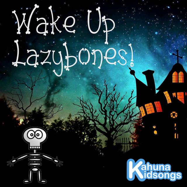 Wake Up Lazybones by Kahuna Kidsongs