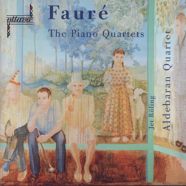 Fauré: The Piano Quartets