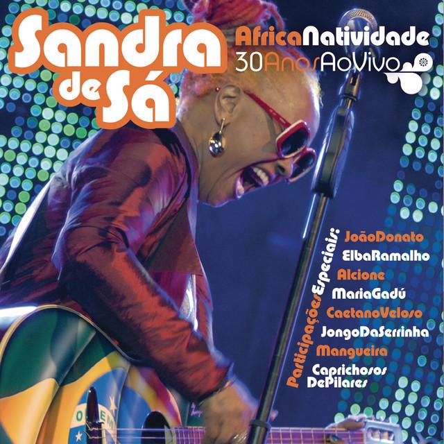 ÁfricaNatividade - Sandra De Sá 30 Anos e Convidados