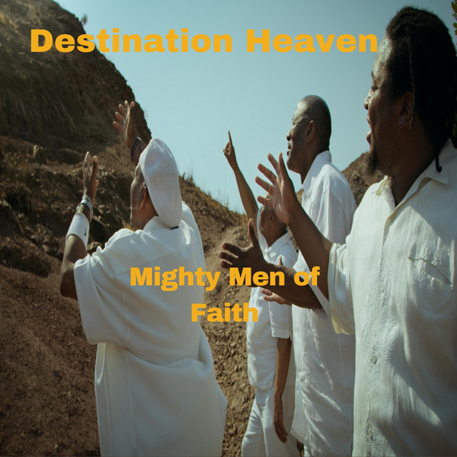 Mighty Men of Faith - Destination Heaven