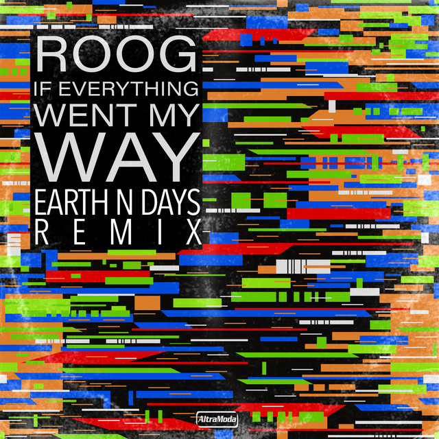 If Everything Went My Way - Earth n Days Remix