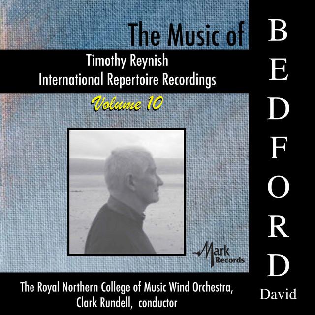 Timothy Reynish International Repertoire Recordings, Vol. 10: The Music of David Bedford